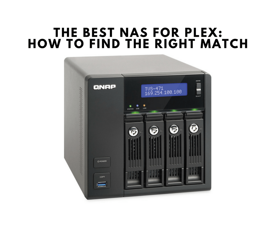 The Best NAS for Plex: How to Find the Right Match | All