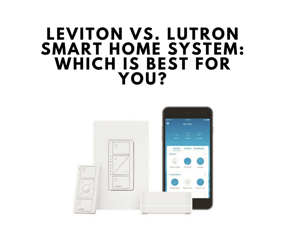 leviton vs lutron smart home system which is best for you all home robotics. Black Bedroom Furniture Sets. Home Design Ideas
