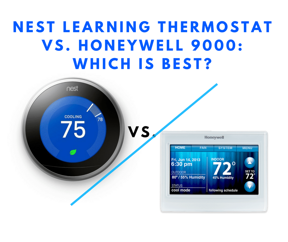 Nest Learning Thermostat vs  Honeywell 9000: Which is Best? | All